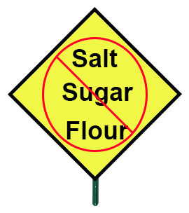 Sign: no salt, sugar, white flour